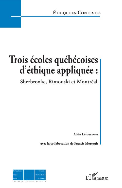 Trois écoles québécoises d'éthique appliquée. Sherbrooke, Rimouski et Montréal Image