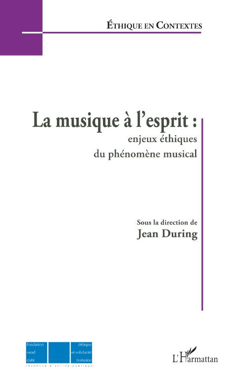 La musique à l'esprit : enjeux éthiques du phénomène musical Image